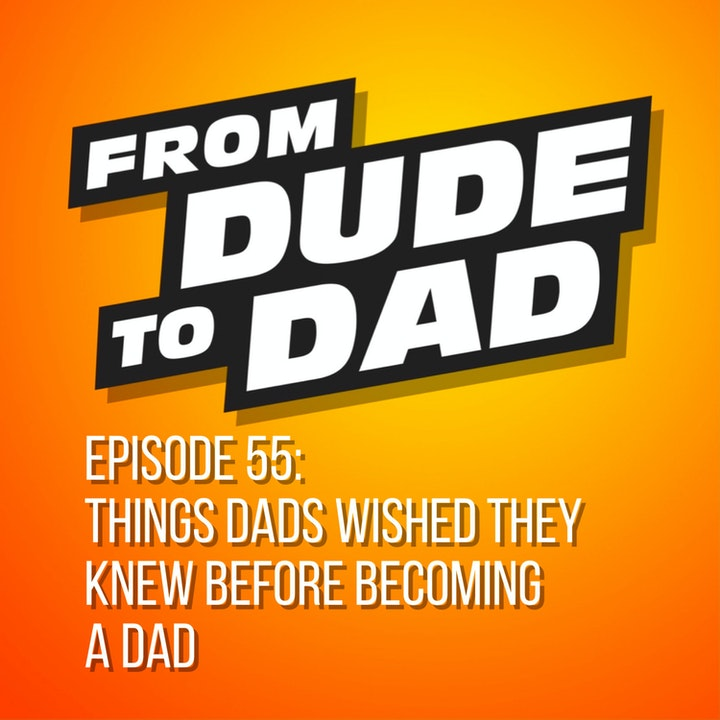 Things Dads Wished They Knew Before Becoming A Dad