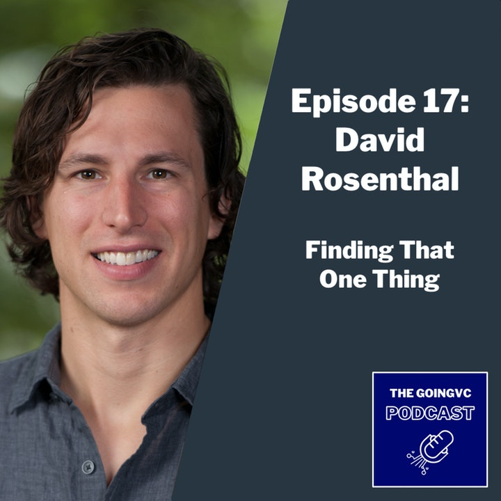 Episode image for Episode 17 - Finding That One Thing with David Rosenthal