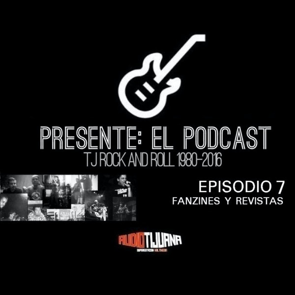 PRESENTE EL PODCAST - EPISODIO 7: FANZINES Y REVISTAS