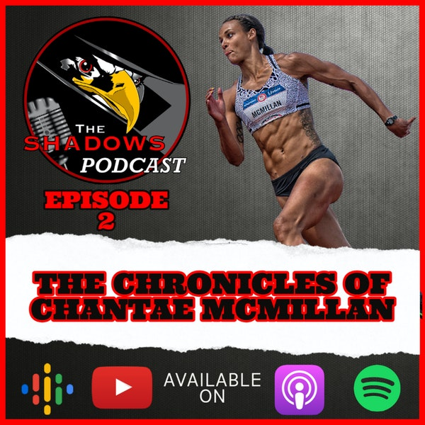 Episode 2: The Chronicles of Chantae McMillan