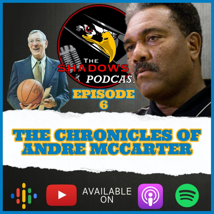 Episode 6: The Chronicles of Andre McCarter
