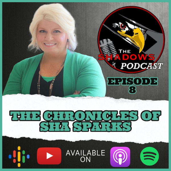 Episode 8: The Chronicles of Sha Sparks