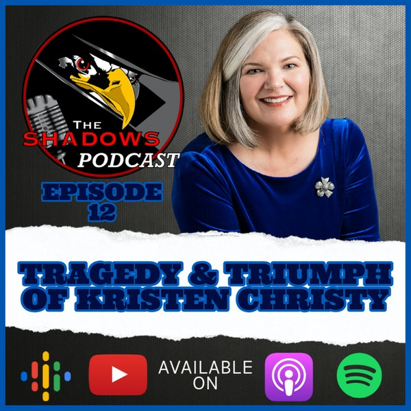 Episode 12: The Tragedy and Triumph of Kristen Christy
