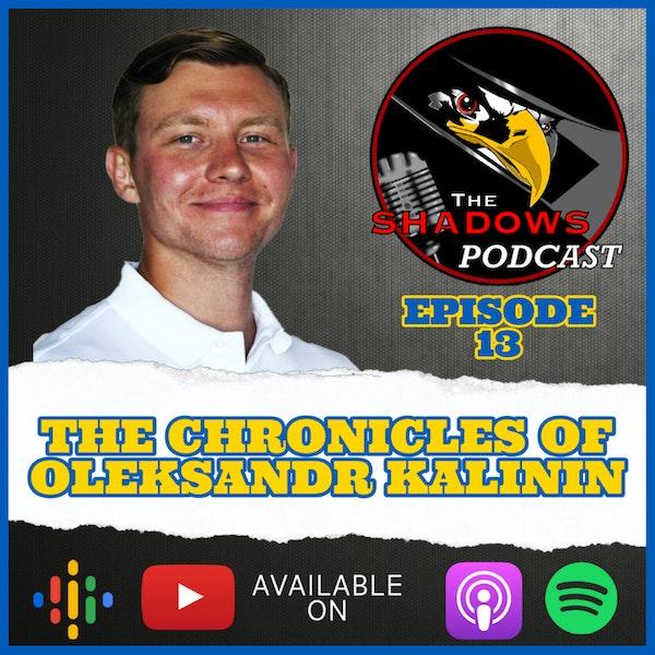 Episode 13: The Chronicles of Oleksandr Kalinin