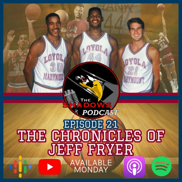 Episode 21: The Chronicles of Jeff Fryer
