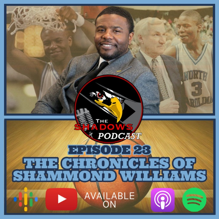 Episode 23: The Chronicles of Shammond Williams