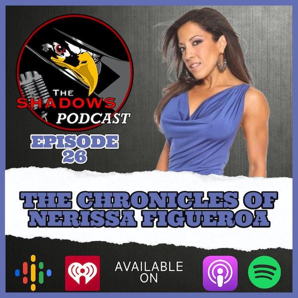 Episode 26: The Chronicles of Nerissa Figueroa