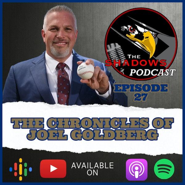 Episode 27: The Chronicles of Joel Goldberg
