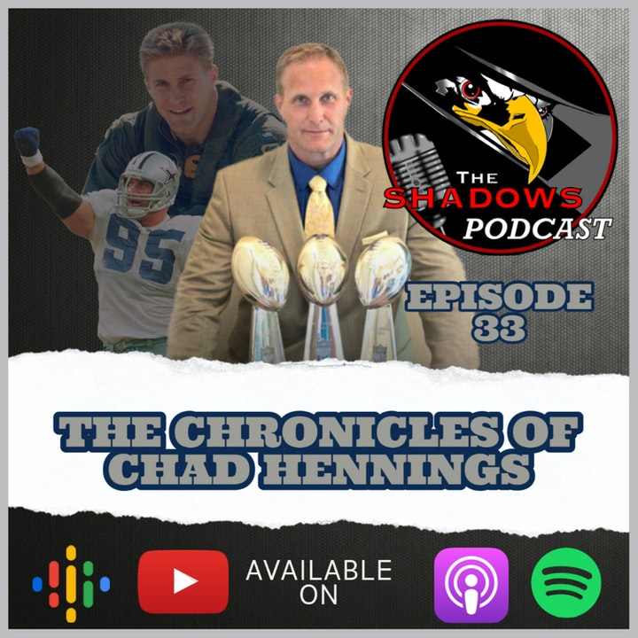 Episode 33: The Chronicles of Chad Hennings