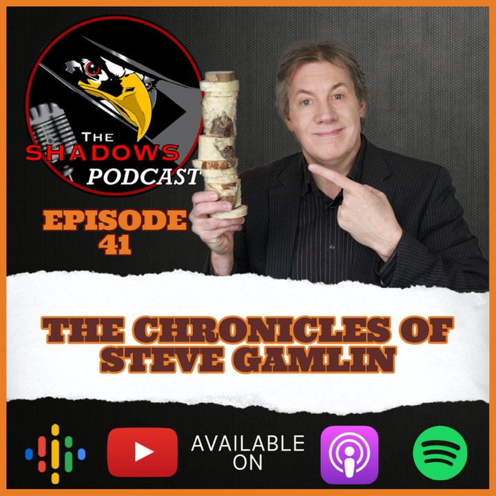 Episode 41: The Chronicles of Steve Gamlin