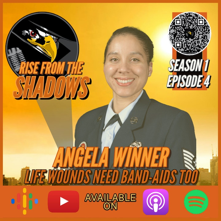 Rise From The Shadows | S1E4: Life Wounds Need Band-Aids Too with Angela Winner