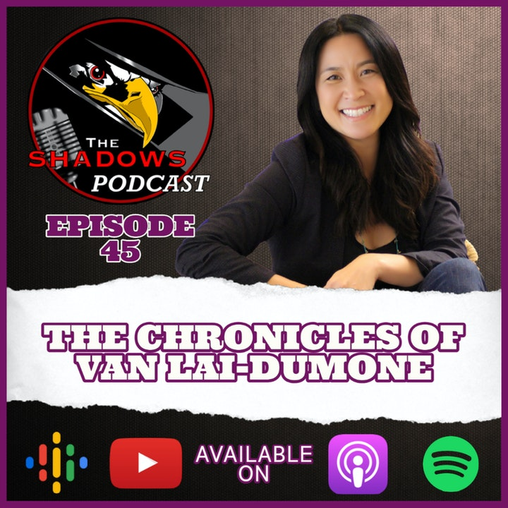 Episode 44: The Chronicles of Van Lai-DuMone