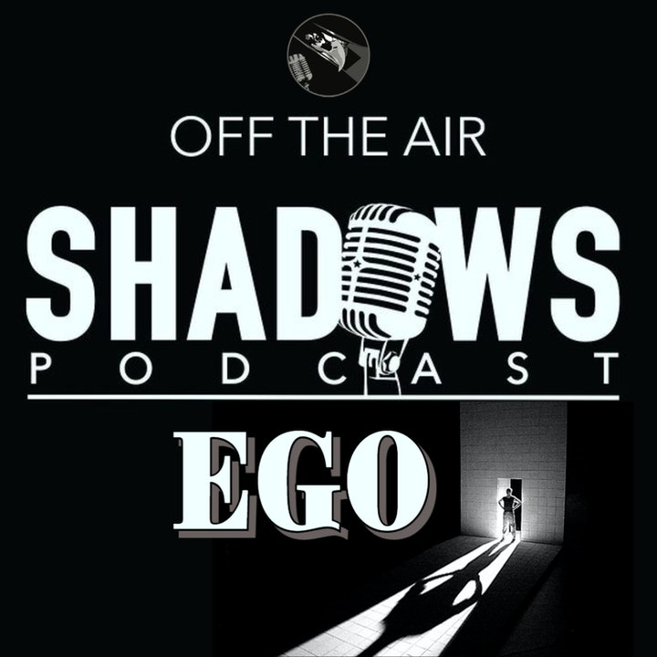 Off the Air: Ego