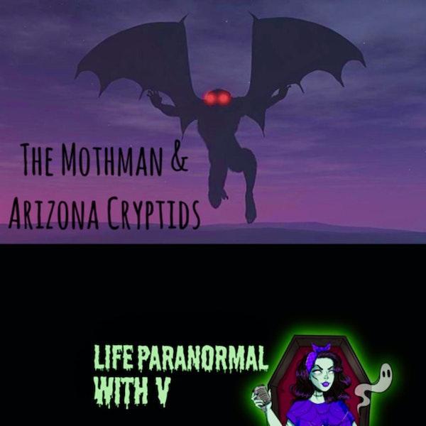 The Mothman & Arizona Cryptids,w/ Co-Host Asherz (Part 1)