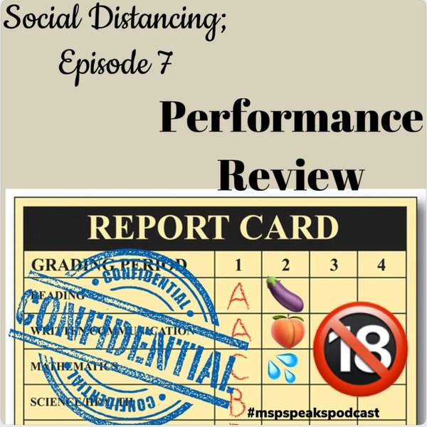 *Social Distancing; Episode 7 - Performance Review Image
