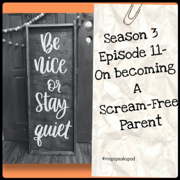 Season 3; Episode 11 - On Becoming a Scream-Free Parent. Image