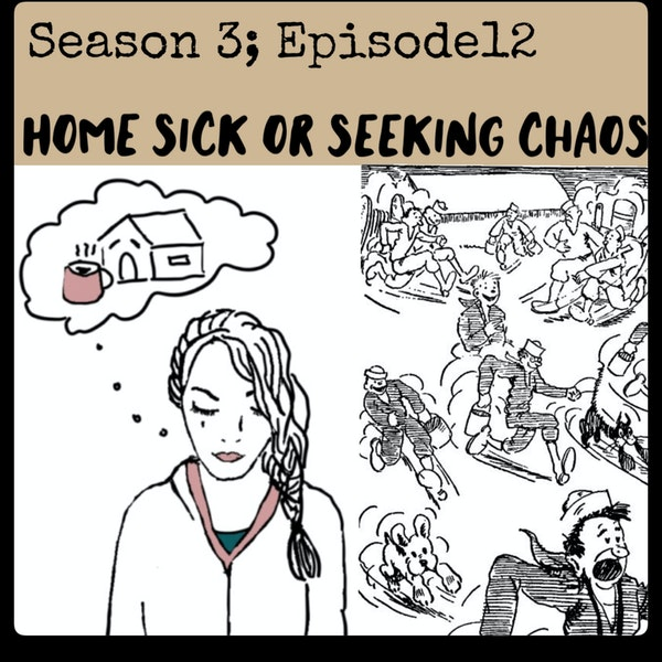 Season 3; Episode 12 - Homesick or Seeking Chaos Image