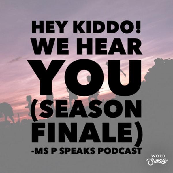 Season 3; Episode 13 - Hey Kiddo!... We Hear You (Season Finale) Image