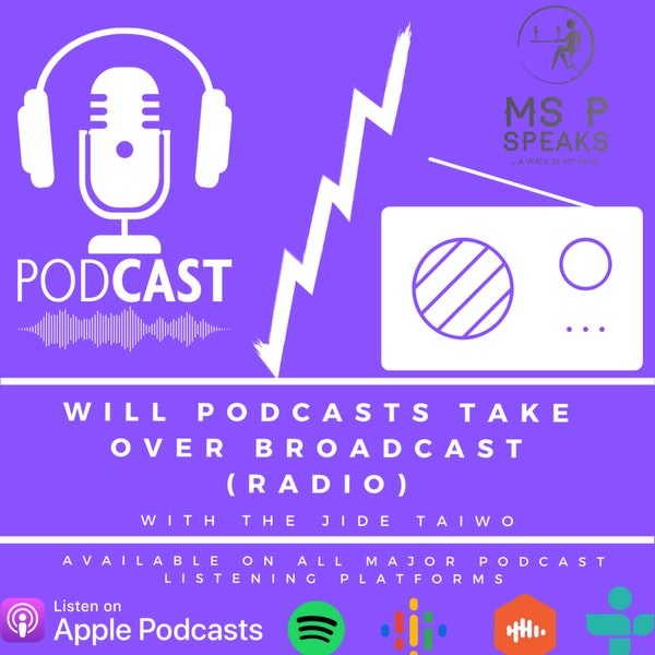 Season 4; Episode 1 - Will Podcasts Take over Broadcast (Radio) With The Jide Taiwo Image