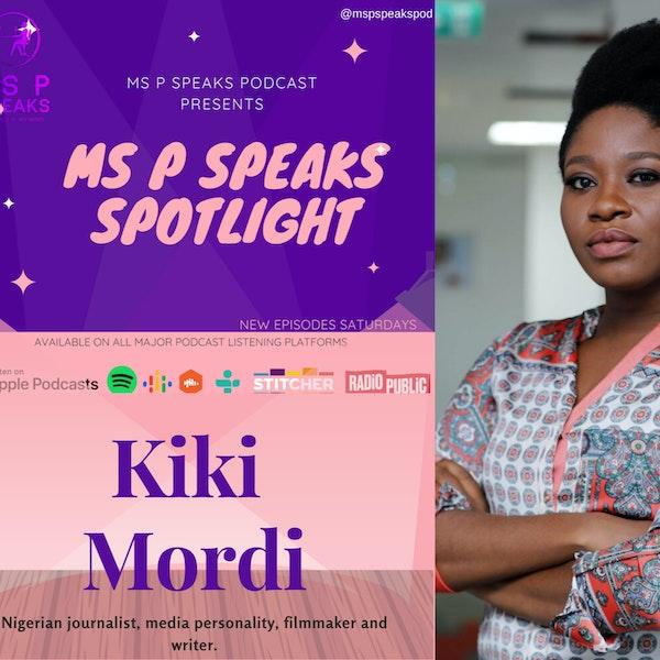 Ms P Speaks Spotlight Presents Kiki Mordi Image
