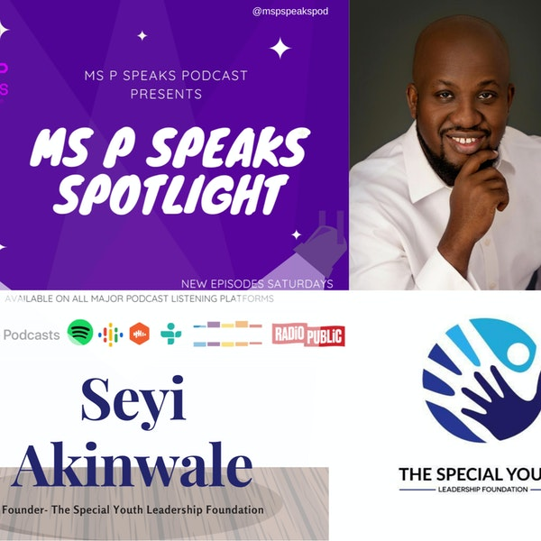 Ms P Speaks Spotlight Presents Seyi Akinwale and The Special Foundation Image