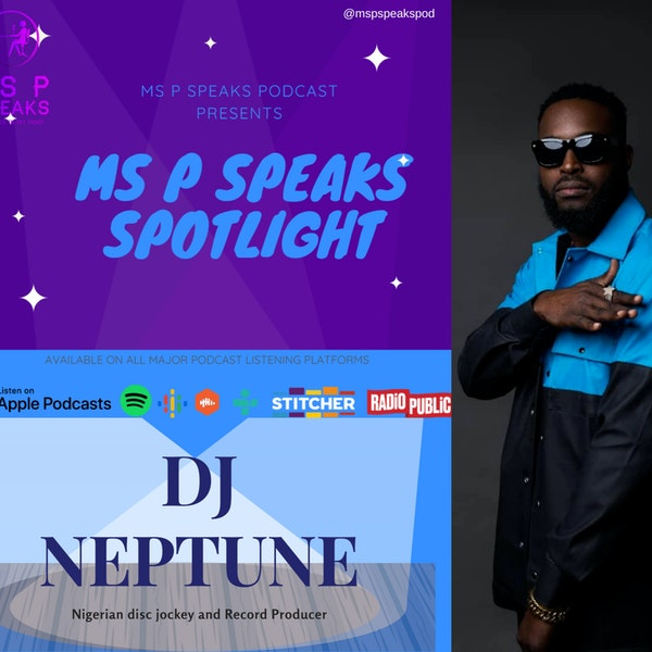 Ms P Speaks Spotlight Presents DJ Neptune Image