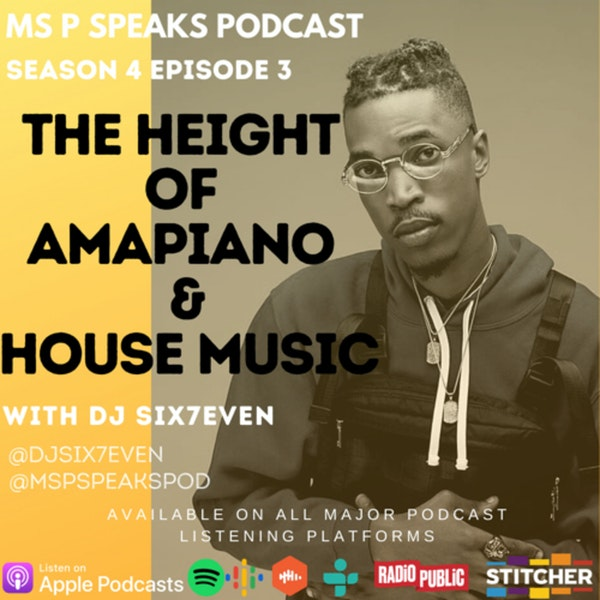 Season 4; Episode 3 - The Height of Amapiano and House music with Dj Six7even Image