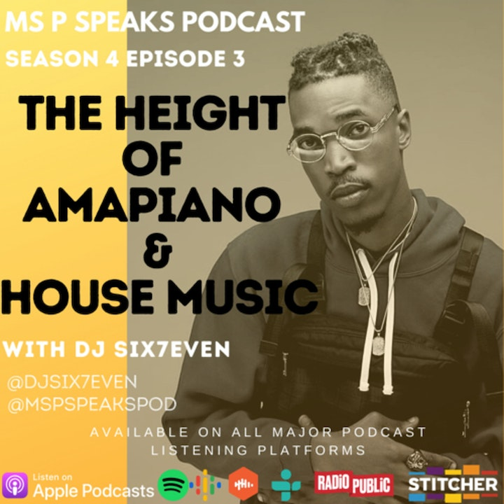 Season 4; Episode 3 - The Height of Amapiano and House music with Dj Six7even