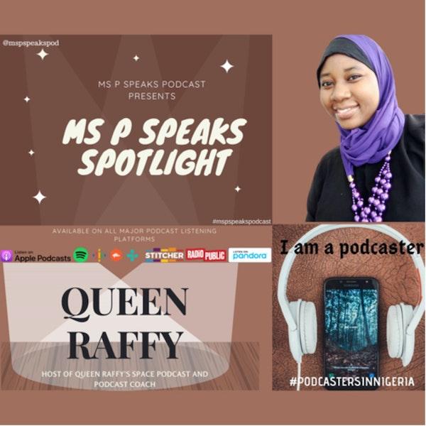 Ms P Speaks Spotlight Presents Queen Raffy Image