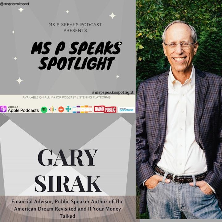 Ms P Speaks Spotlight Presents Gary Sirak