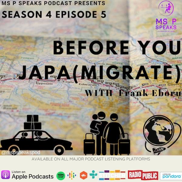 Season 4; Episode 5 - Before You Japa (Migrate) With Frank Eboru Image