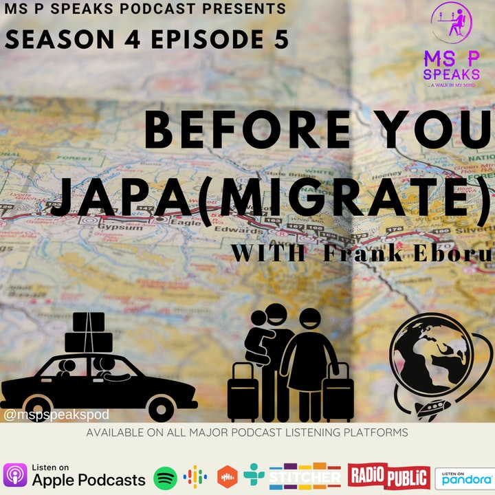 Season 4; Episode 5 - Before You Japa (Migrate) With Frank Eboru