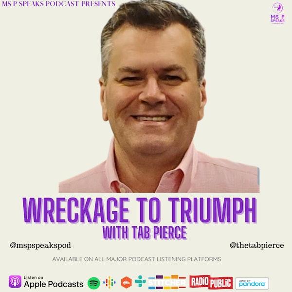 Season 4; Episode 7 - Wreckage to Triumph With Tab Pierce Image