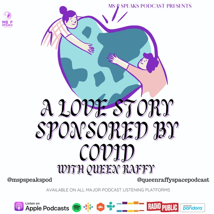 Season 4; Episode 12- A Love Story Sponsored by COVID With Queen Raffy