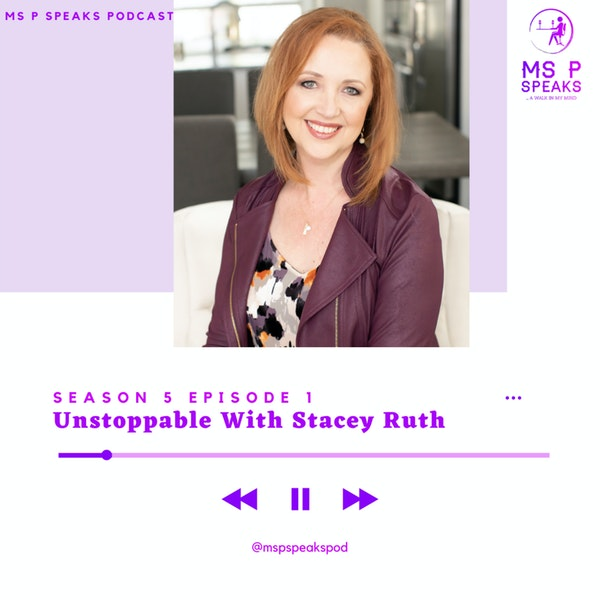 Season 5; Episode 1 - Unstoppable With Stacey Ruth Image