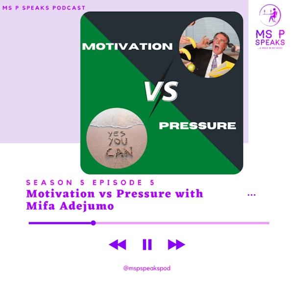 Season 5; Episode 5 - Motivation vs Pressure with Mifa Adejumo Image