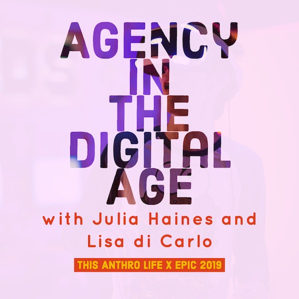 EPIC 2019: Agency in the Digital Age with Julia Haines and Lisa diCarlo Image