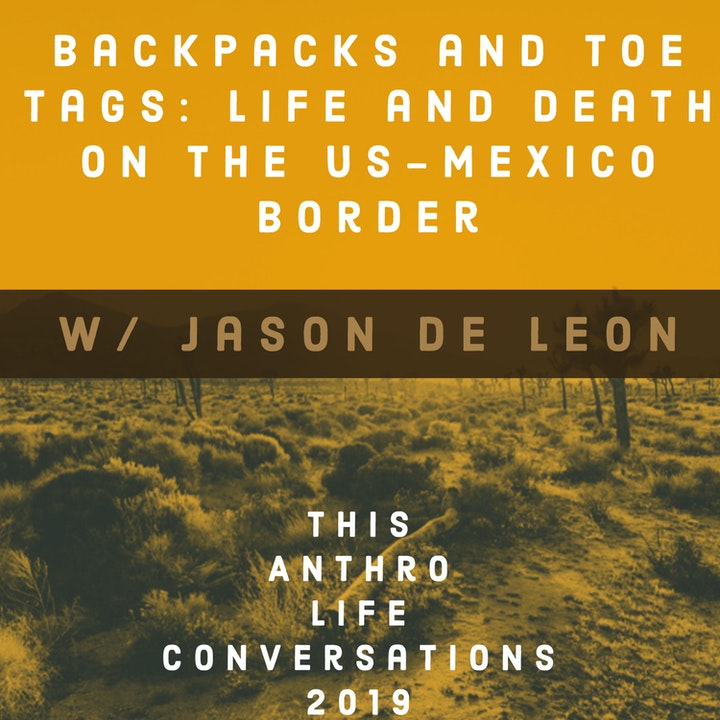 Backpacks and Toe tags: Life and Death on the US-Mexico Border w/ Jason de León
