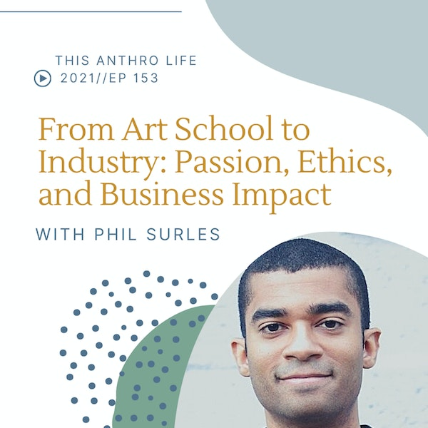 From Art School to Industry: Passion, Ethics, and Business Impact with Phil Surles