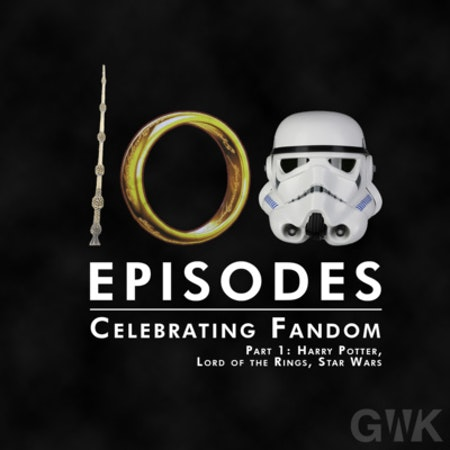 100 - Celebrating Fandom Part 1: Harry Potter, Lord of the Rings, Star Wars Image