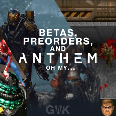 103 - Betas, Pre-orders, and Anthem... oh my... Image