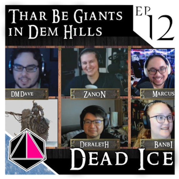 Thar Be Giants in Dem Hills | Dead Ice - Campaign 1: Episode 12 Image