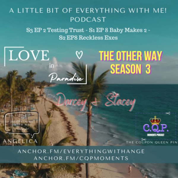 90 Day Fiance The Other Way - S3 EP2 - Testing Trust - Love in Paradise: The Caribbean S1 EP 8 - Baby Makes Two - Darcy and Stacey - S2 EP 8 - Reckless Exes
