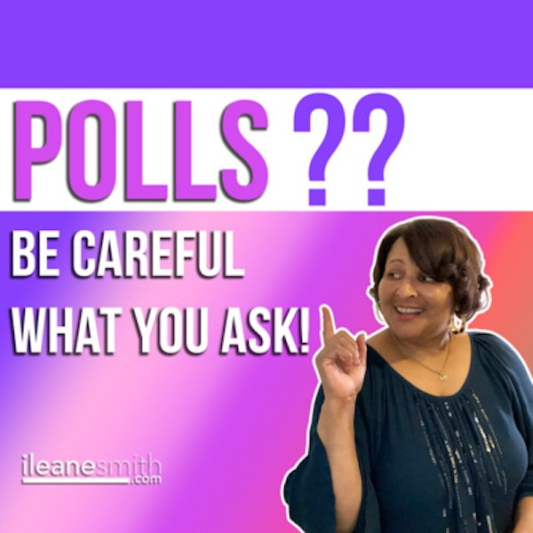Be Careful What You Ask For in Your Social Media Polls Image