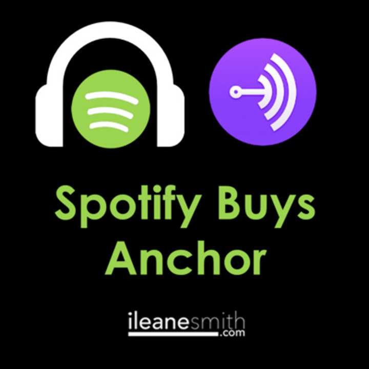 Spotify Buys Anchor so Let the Podcasting Games Begin