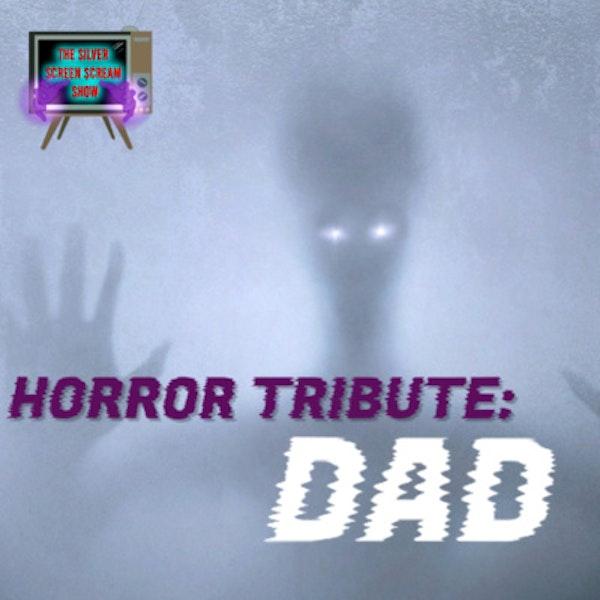 Horror Tribute: Dad
