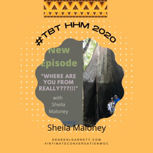"""#TBT 2020 HHM """"Where are you from REALLY?!"""" with Sheila Maloney Image"""