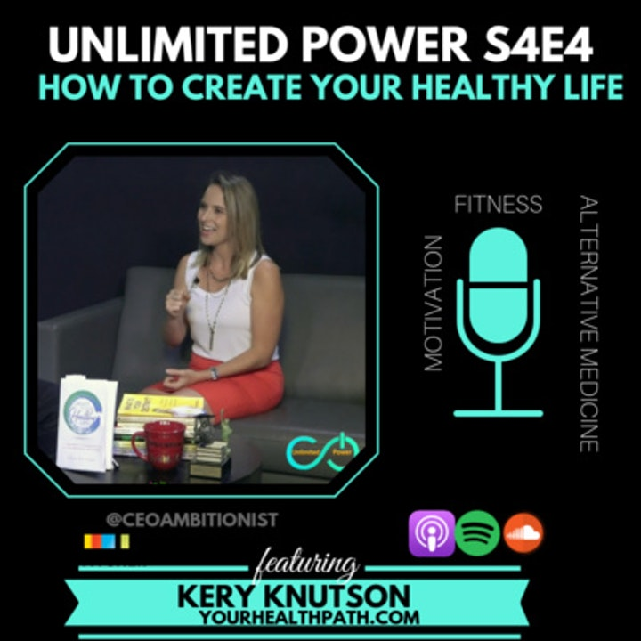 UP #44 How to Create Your Healthy Life | Kery Knutson UPS4E4