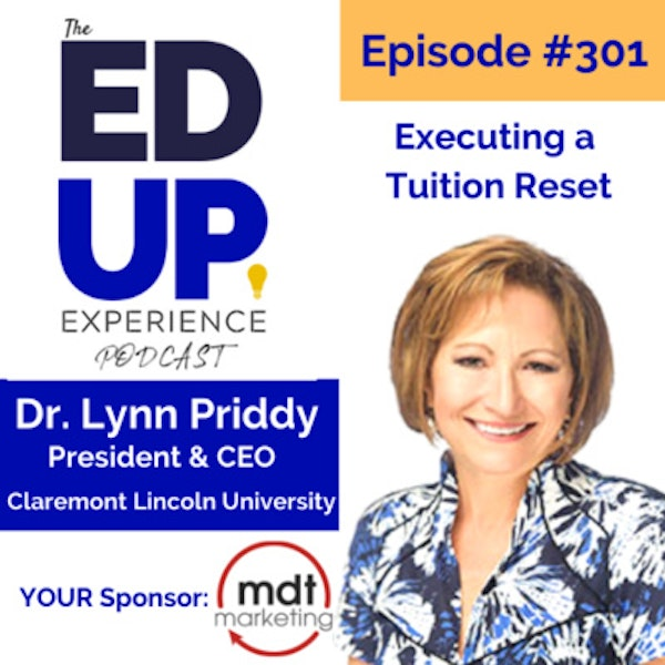 301: Executing a Tuition Reset - with Dr. Lynn Priddy, President & CEO, Claremont Lincoln University Image