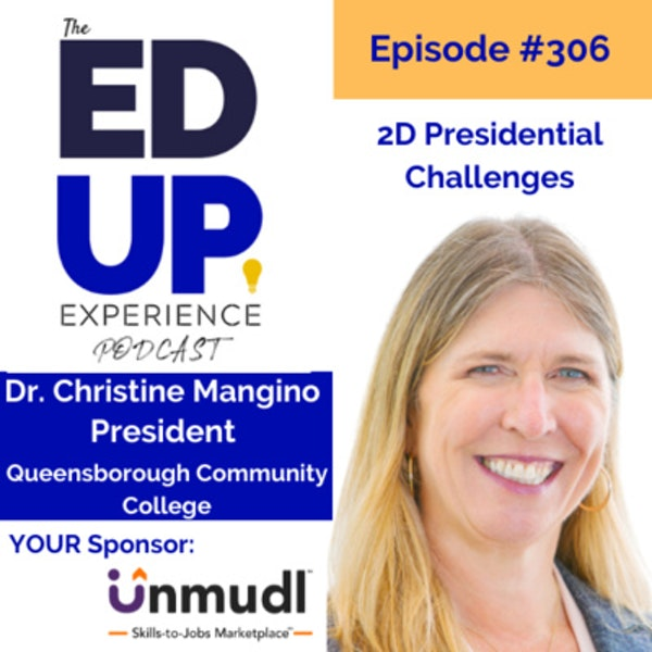 306: 2D Presidential Challenges - with Dr. Christine Mangino, President, Queensborough Community College Image